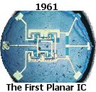 First Planar Integrated Circuit(Hoerni and Noyce)